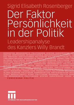 Der Faktor Persönlichkeit in der Politik von Rosenberger,  Sigrid Elisabeth