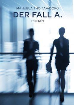 Der Fall A. von Thoma-Adofo,  Manuela