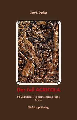 Der Fall AGRICOLA von Decker,  Gero F.