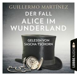 Der Fall Alice im Wunderland von Ammar,  Angelica, Martínez,  Guillermo, Tschorn,  Sascha