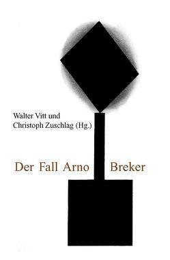 Der Fall Arno Breker von Vitt,  Walter, Zuschlag,  Christoph