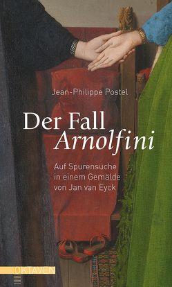 Der Fall Arnolfini von Pennac,  Daniel, Postel,  Jean-Philippe, Unewisse,  Cordula
