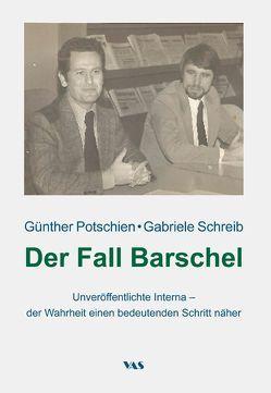 Der Fall Barschel von Potschien,  Günther, Schreib,  Gabriele