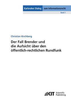 Der Fall Brender und die Aufsicht über den öffentlich-rechtlichen Rundfunk von Kirchberg,  Christian
