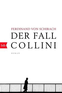 Der Fall Collini von Schirach,  Ferdinand von