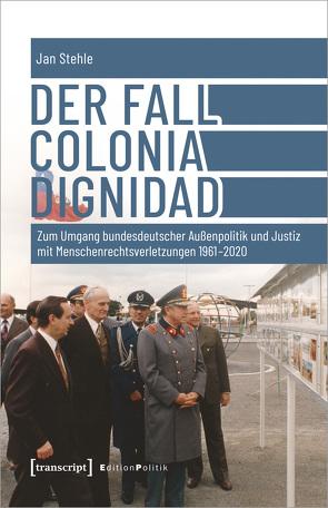 Der Fall Colonia Dignidad von Stehle,  Jan