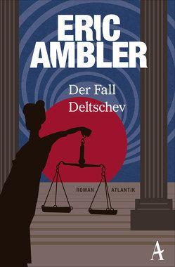 Der Fall Deltschev von Ambler,  Eric