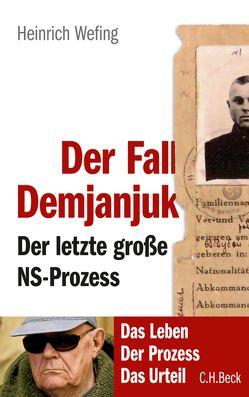 Der Fall Demjanjuk von Wefing,  Heinrich