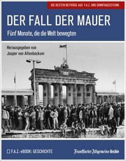 Der Fall der Mauer von Frankfurter Allgemeine Archiv, Trötscher,  Hans Peter