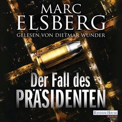 Der Fall des Präsidenten von Elsberg,  Marc, Wunder,  Dietmar