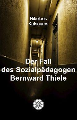 Der Fall des Sozialpädagogen Bernward Thiele von Katsouros,  Nikolaos