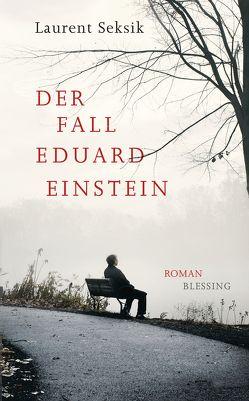Der Fall Eduard Einstein von Laak,  Hanna van, Seksik,  Laurent