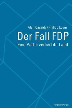 Der Fall FDP von Cassidy,  Alan, Löser,  Philipp