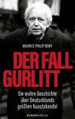 Der Fall Gurlitt von Remy,  Maurice Philip