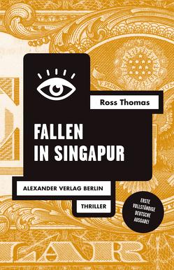 Der Fall in Singapur von Elwenspoek,  Wilm W, Frey,  Jana, Haefs,  Gisbert, Thomas,  Ross, Wewerka,  Alexander