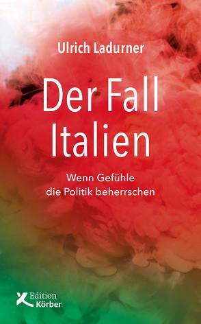Der Fall Italien von Ladurner,  Ulrich