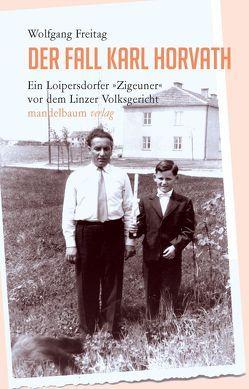 Der Fall Karl Horvath von Freitag,  Wolfgang
