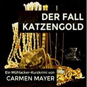 Der Fall Katzengold von Mayer,  Carmen