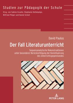 Der Fall Literaturunterricht. von Paulus,  David