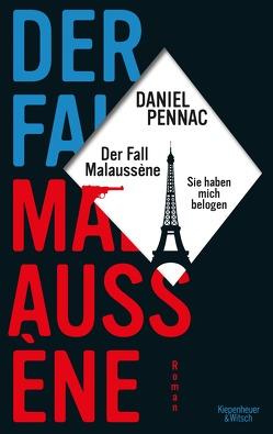 Der Fall Malaussène – sie haben mich belogen von Passet,  Eveline, Pennac,  Daniel