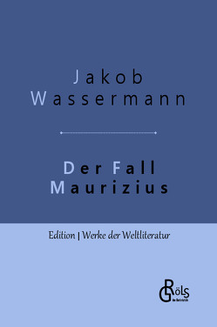 Der Fall Maurizius von Wassermann,  Jakob