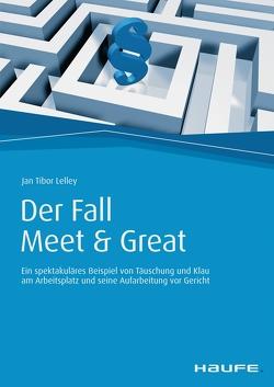 Der Fall Meet & Great von Lelley,  Jan-Tibor