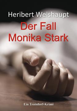 Der Fall Monika Stark von Weishaupt,  Heribert