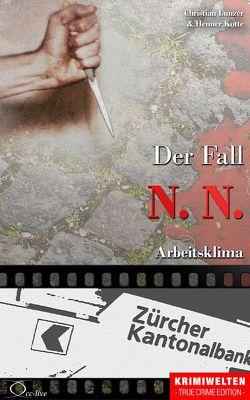 Der Fall N. N. von Kotte,  Henner, Lunzer,  Christian