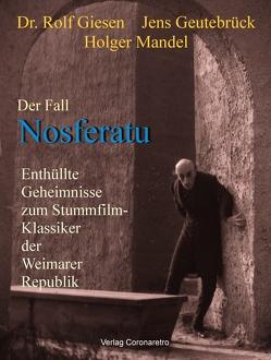 Der Fall Nosferatu von Geutebrück,  Jens, Giesen,  Rolf, Mandel,  Holger