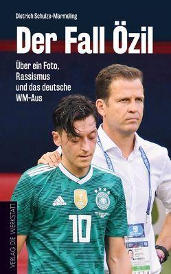 Der Fall Özil von Blecking,  Diethelm, Claus,  Robert, Gündogan,  Ilker, Schulze-Marmeling,  Dietrich