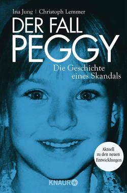 Der Fall Peggy von Jung,  Ina, Lemmer,  Christoph