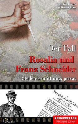 Der Fall Rosalia und Franz Schneider von Kotte,  Henner, Lunzer,  Christian