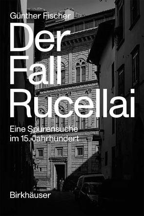 Der Fall Rucellai von Fischer,  Günther