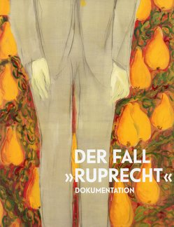 """Der Fall """"Ruprecht"""" von Böhm,  Heidemarie, Czurda,  Elfriede, Ecker,  Berthold, Kliemstein,  Engelbert, Reitter,  Maria, Weidinger,  Alfred"""