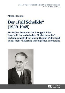 Der «Fall Schelkle» (1929–1949) von Thurau, Markus