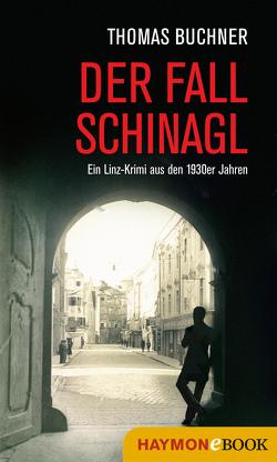 Der Fall Schinagl von Büchner,  Thomas