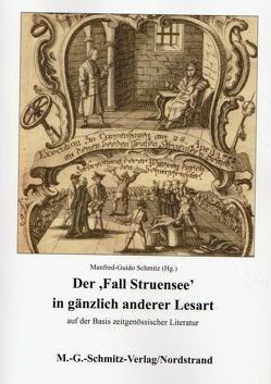 Der 'Fall Struensee' in gänzlich anderer Lesart von Schmitz,  Manfred-Guido