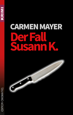 Der Fall Susann K. von Mayer,  Carmen