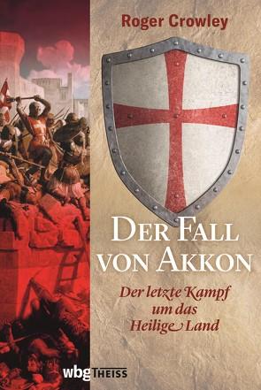 Der Fall von Akkon von Crowley,  Roger, Juraschitz,  Norbert