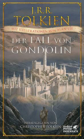 Der Fall von Gondolin von Lee,  Alan, Pesch,  Helmut W, Tolkien,  Christopher, Tolkien,  J.R.R.