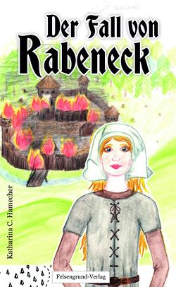 Der Fall von Rabeneck von Hamecher,  Katharina C.