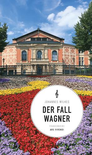 Der Fall Wagner (eBook) von Wilkes,  Johannes
