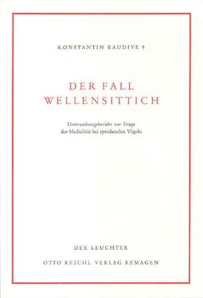 Der Fall Wellensittich von Clausen,  Almut, Morgenthaler,  Annemarie, Raudive,  Konstantin, Sonnenberg,  Ilse, Sydow,  Ingeborg, Werner,  Erich