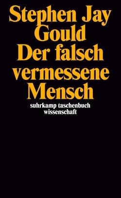 Der falsch vermessene Mensch von Gould,  Stephen Jay, Seib,  Günter