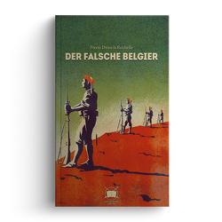 Der falsche Belgier von Drieu La Rochelle,  Pierre, Kaiser,  Benedikt