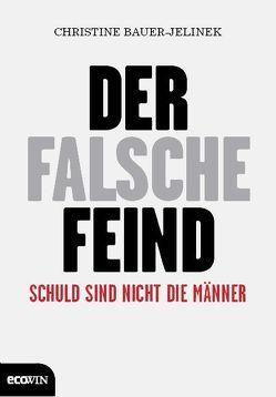 Der falsche Feind von Bauer-Jelinek,  Christine
