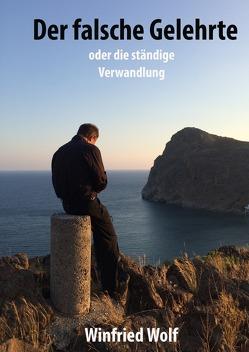 Der falsche Gelehrte – oder die ständige Verwandlung von Wolf,  Winfried