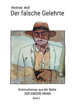 Der andere Mann / Der falsche Gelehrte von Wolf,  Winfried