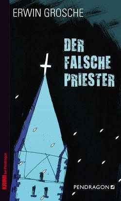 Der falsche Priester von Grosche,  Erwin