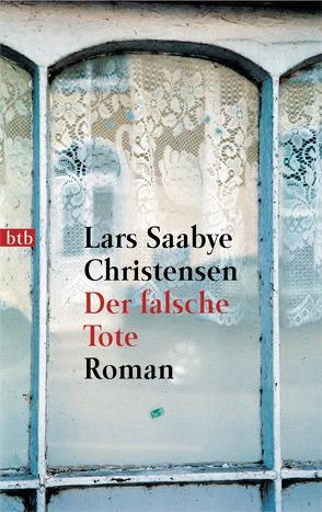 Der falsche Tote von Christensen,  Lars Saabye, Hildebrandt,  Christel